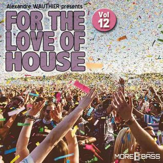 For The Love Of House (Vol 12)