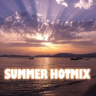 Here Comes The Summer Hotmix