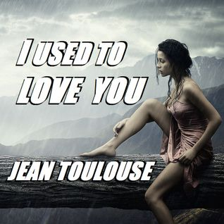 "Jean presents ""I USED TO LOVE YOU - 218"""