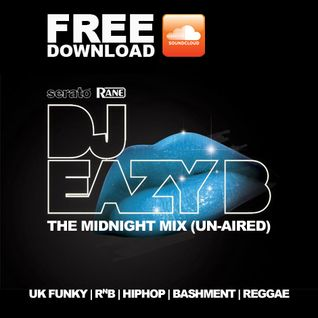 The Midnight Mix That Never Got Aired (Censored) - DJ EAZY B