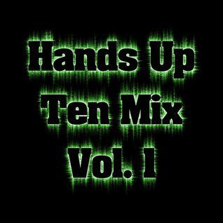 [Hands Up / Techno / Hard Dance] Hands Up Ten Mix Vol 1 mixed by T-Tunez