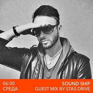 Soundship on Megapolis FM (Moscow) : Guest Mix By Stas Drive