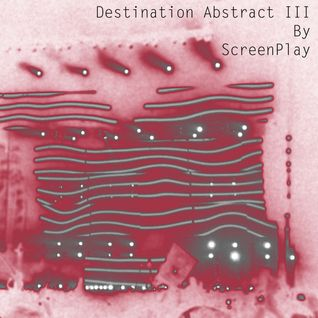 Destination Abstract III By ScreenPlay