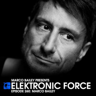 Elektronic Force Podcast 260 with Marco Bailey (Live at Rave on Snow, Austria)