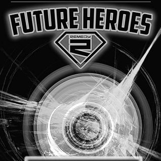 Remedy - Future Heroes 2016 - Asa Mikel Mix