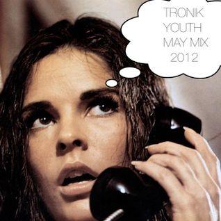 Tronik Youth - May Mix 2012