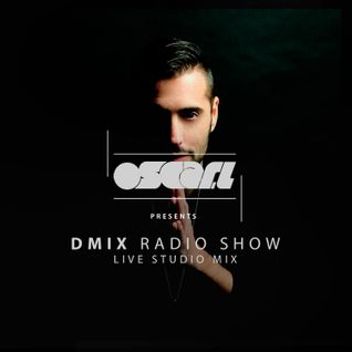 Oscar L Presents - DMix Radioshow May 2016 - Studio live mix