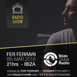 (Mar 2016) DeepClass Radio Show / Ibiza Global Radio - Hosted by Fer Ferrari