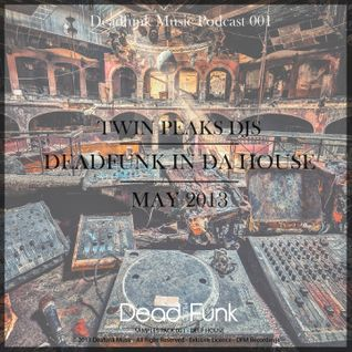 DeadFunk Podcast 01-2013 // Twin Peaks Djs // Free Download