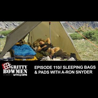 EPISODE 110: Sleeping Bags & Pads with A-ron Snyder