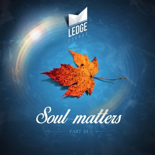 Soul Matters Part III. Mixed by Mr Tikky 20-11-14