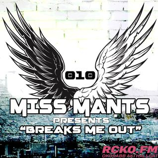Miss Mants presents: Breaks Me Out on RCKO.fm [12Mar.2015]