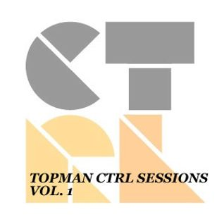 Topman Ctrl Mixtape Vol. 13 - Topman Ctrl Sessions Vol. 1