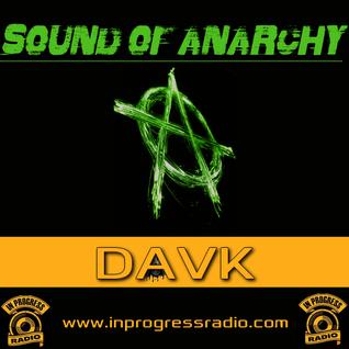 SOUND OF ANARCHY#015@DAVK [ LIVE SET#403 ] IN PROGRESS RADIO