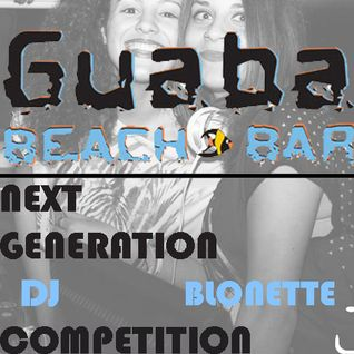 Blonette- Guaba Next Generation Dj Competition 2015