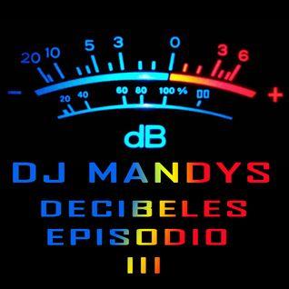 Dj Mandys - Decibeles Episodio 3