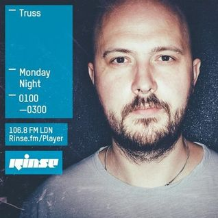 Truss @ Rinse FM Podcast - Rinse FM London - 05.10.2015