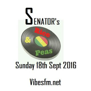 SENATOR's Rice & Peas Sun 18th Sept 2016 Vibesfm.net