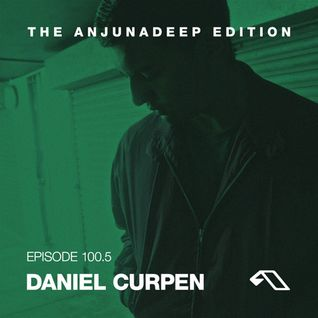 The Anjunadeep Edition 100 (Part Five) with Daniel Curpen - Live from London
