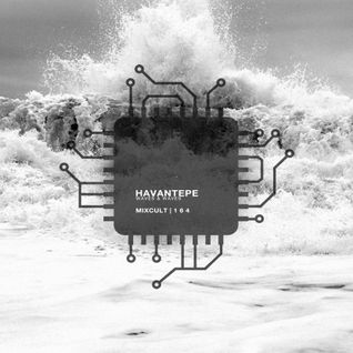 MixCult Radio Podcast # 164 Havantepe - Waves & Waves (2015)
