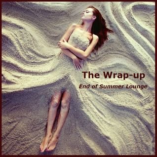 The Wrap-up - End of Summer Lounge