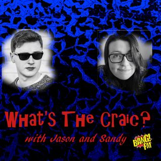 What's The Craic?-First Impressions 05/10/16