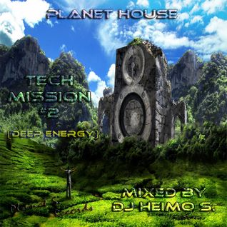 Planet House - Tech Mission #2 (Deep Energy)