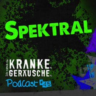 Podcast #45 SPEKTRAL Für www.ich-tanze-zu-kranken-geraeuschen.de