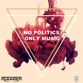 No Politics, Only Music Hosted By @rooizermusic 08/03/2014