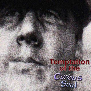 Temptation Of The Curious Soul