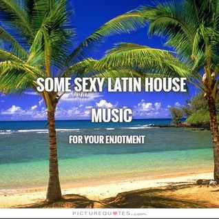Some Sexy Latin House Music - DJ Carlos C4 Ramos