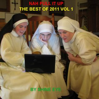 nuh pull it up - the best of 2011 vol 1