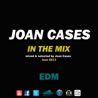 Joan Cases In The Mix EDM June 2015