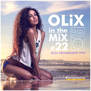 OLiX in the Mix #22 Ibiza Progressive Hits