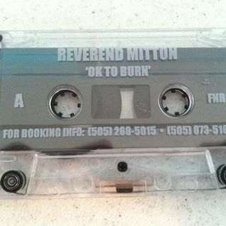 Reverend Mitton - Ok To Burn Part 1