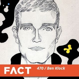 Techno Scene Best Mixes: Ben Klock - FACT mix 470 (November 2014)
