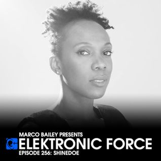 Elektronic Force Podcast 256 with Shinedoe