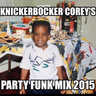 KNICKERBOCKER COREY'S PARTY FUNK MIX 2015