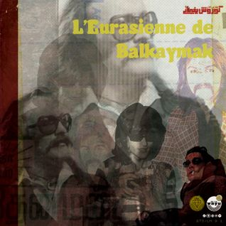 L'Eurasienne de Balkaymak