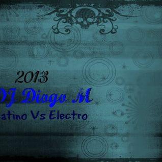 DJ Diogo M - Latino Vs Electro 2013