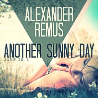 Alexander Remus @ Another Sunny Day - Juni 2013