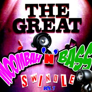 The Great Moombah 'n' Bass Swindle Vol 1