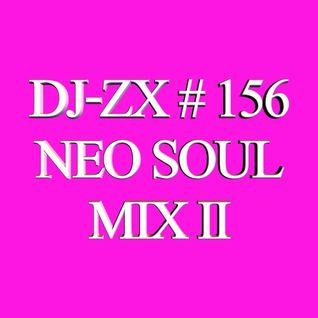 DJ-ZX # 156 NEO SOUL MIX II