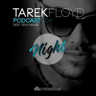 TAREK FLOYD Podcast 004