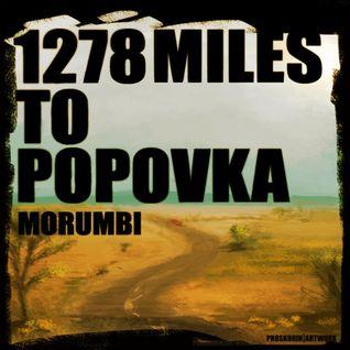 1278 Miles To Popovka
