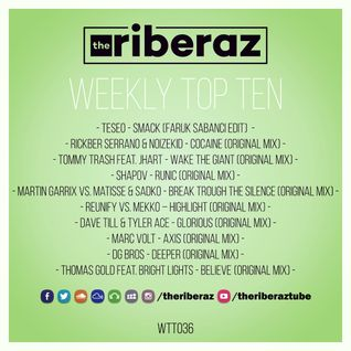 The Riberaz Weekly Top Ten 036