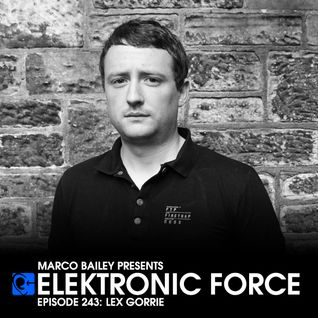 Elektronic Force Podcast 243 with Lex Gorrie