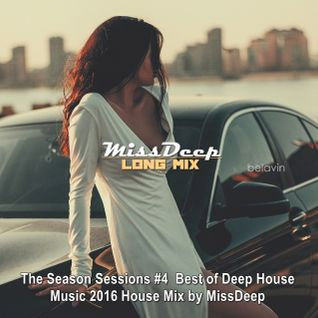 MissDeep ♦ The Season Sessions #4 ♦ Best of Deep House Music 2016 House Mix by MissDeep