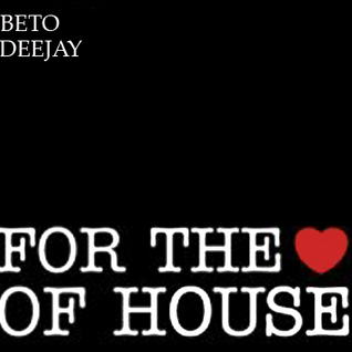 For The Love Of House Music (Classic House)