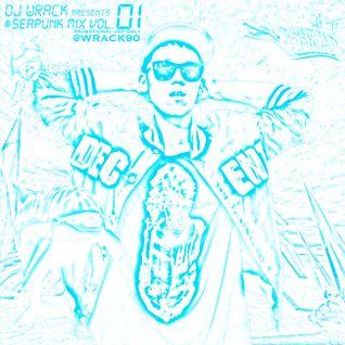DJ WRACK PRESENTS #SEAPUNK MIX VOL.1
